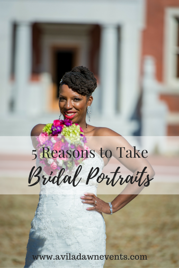 5 Reasons to Take Bridal Portaits, Avila Dawn Events