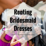 Insider Tips | Renting Bridesmaid Dresses