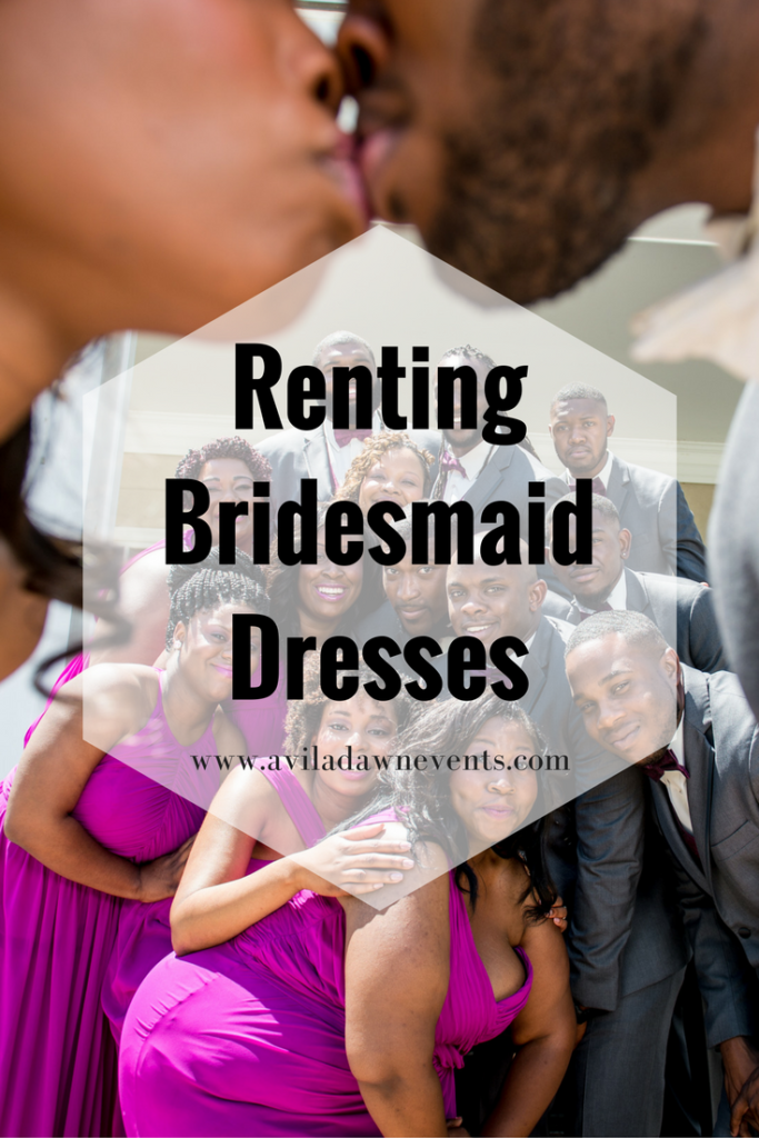 Renting Bridesmaid Dresses by Avila Dawn Events