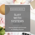 Slay With Systems | Getting Started with Evernote for Wedding Planners