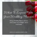 Insider Tips | What To Expect From Your Wedding Planner