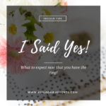 I Said Yes! What To Expect Now That You Have The Ring